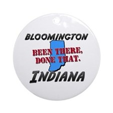 bloomington indiana - been there, done that Orname