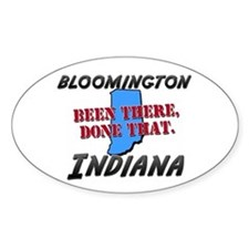 bloomington indiana - been there, done that Sticke