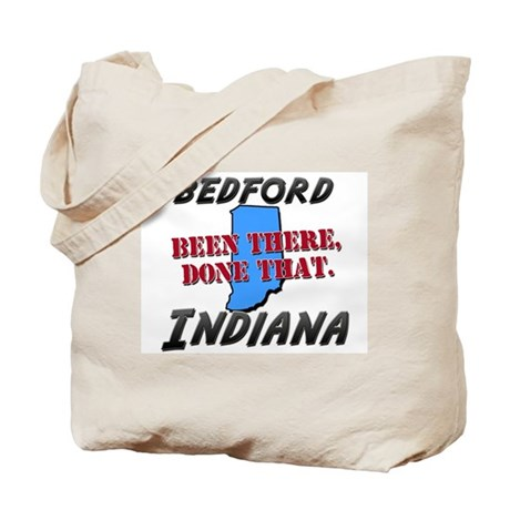 bedford indiana - been there, done that Tote Bag