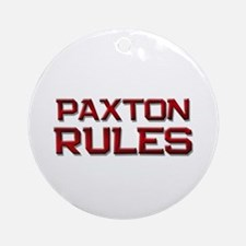 paxton rules Ornament (Round)