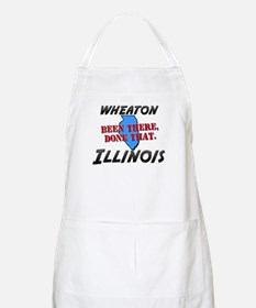 wheaton illinois - been there, done that BBQ Apron