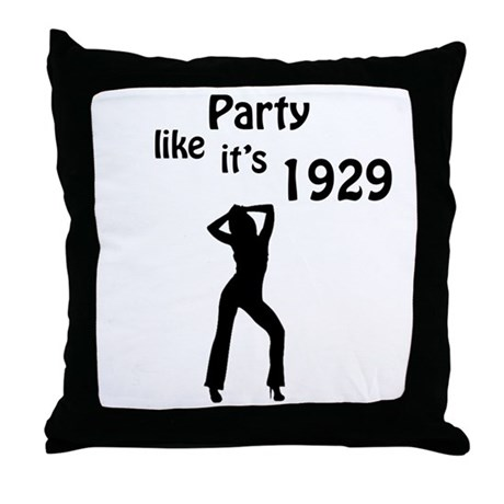 Party like it's 1929 Throw Pillow