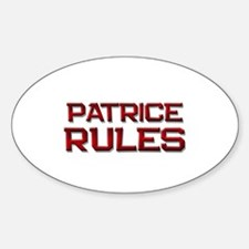 patrice rules Oval Decal