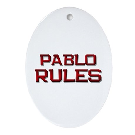 pablo rules Oval Ornament