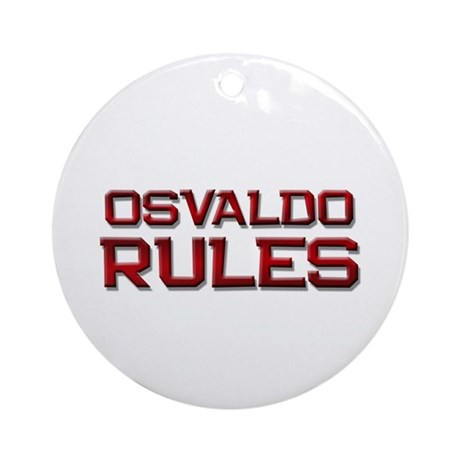 osvaldo rules Ornament (Round)