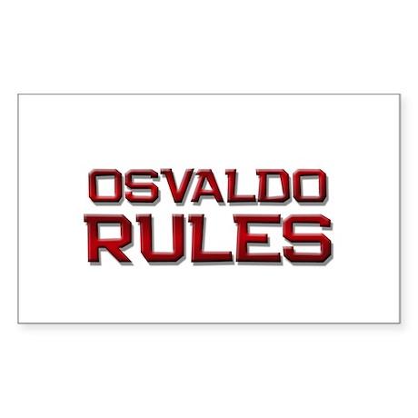 osvaldo rules Rectangle Sticker