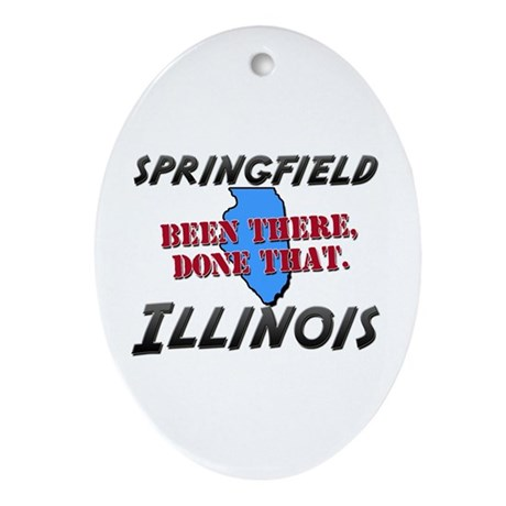springfield illinois - been there, done that Ornam