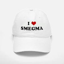 I Love SMEGMA Baseball Baseball Cap