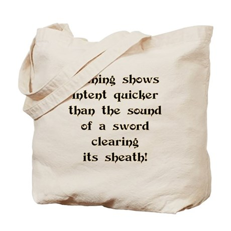 Showing Intent...Sword Tote Bag