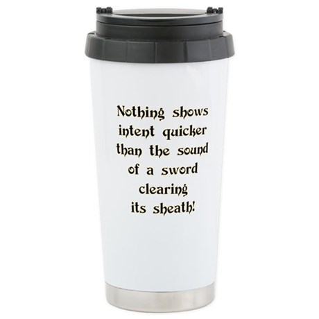 Showing Intent...Sword Stainless Steel Travel Mug