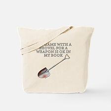 Shovel Weapon Tote Bag