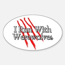 I Run With Werewolves Oval Decal