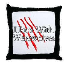 I Run With Werewolves Throw Pillow