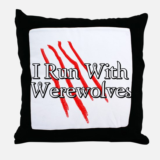 I Run With Werewolves Throw Pillow