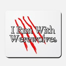 I Run With Werewolves Mousepad