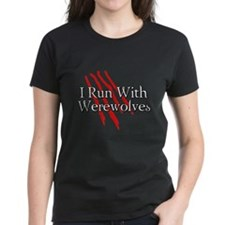 I Run With Werewolves Tee