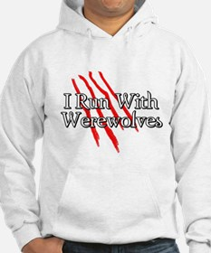 I Run With Werewolves Hoodie