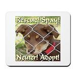Adopt A Dog! Mousepad