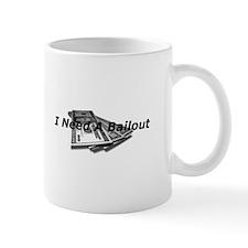 I Need a Bailout Mug