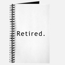 You Are Retired Now Journal
