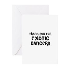 THANK GOD FOR EXOTIC DANCERS  Greeting Cards (Pack