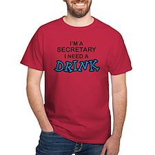 Secretary Need Drink T-Shirt