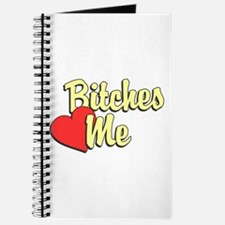 Bitches Love Me Journal