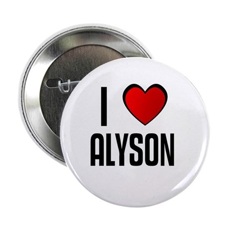 "I LOVE ALYSON 2.25"" Button (10 pack)"