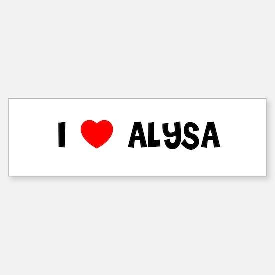I LOVE ALYSA Bumper Car Car Sticker