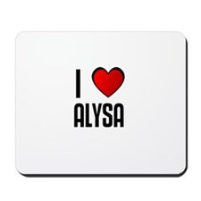 I LOVE ALYSA Mousepad
