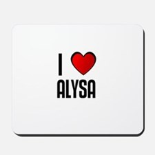 I LOVE ALYSA Mousepad