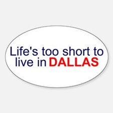 Life's too short... Oval Decal