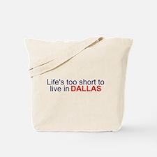 Life's too short... Tote Bag