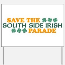 Save The South Side Irish Parade Yard Sign