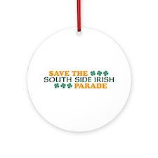 Save The South Side Irish Parade Ornament (Round)