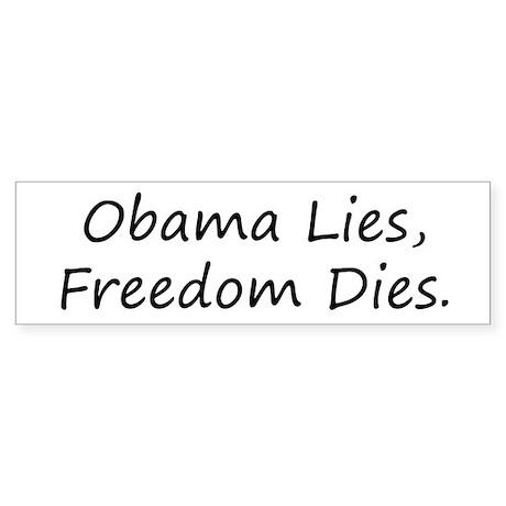 Obama Lies, Freedom Dies Bumper Sticker