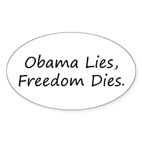 Obama Lies, Freedom Dies Oval Sticker