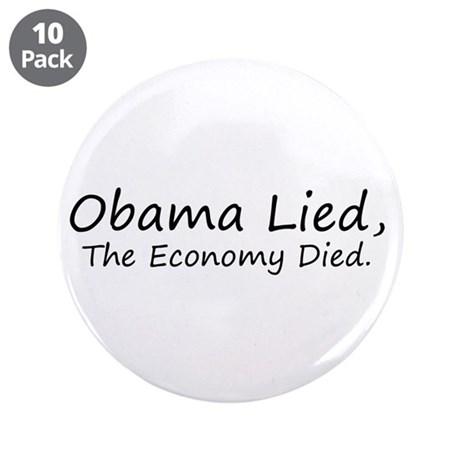 """Obama Lied, The Economy Died. 3.5"""" Button (10 pack"""