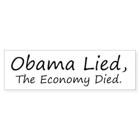 Obama Lied, The Economy Died. Bumper Sticker