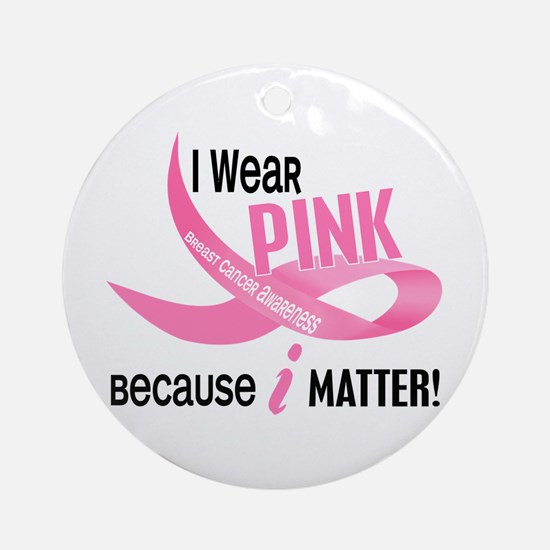 I Wear Pink For Myself 33.2 Ornament (Round)
