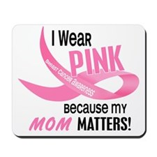 I Wear Pink For My Mom 33.2 Mousepad