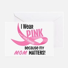 I Wear Pink For My Mom 33.2 Greeting Card