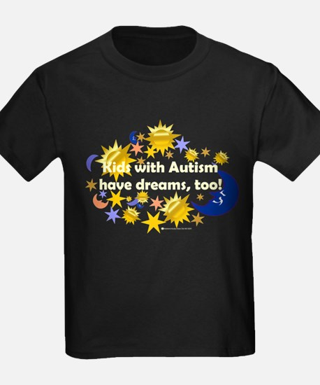 Kids With Autism Have Dreams, Too! Dark T-Shirt