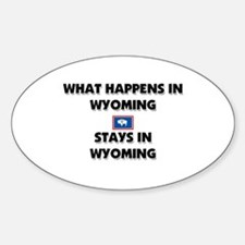 What Happens In WYOMING Stays There Oval Decal