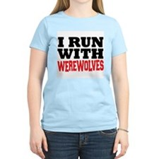 I Run With Werewolves T-Shirt