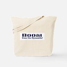 Boom Goes the Dynamite Tote Bag
