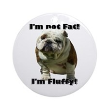 I'm Not Fat Bulldog Ornament (Round)