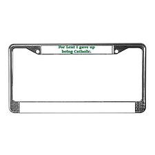 Catholic for Lent License Plate Frame