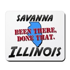 savanna illinois - been there, done that Mousepad
