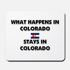 What Happens In COLORADO Stays There Mousepad